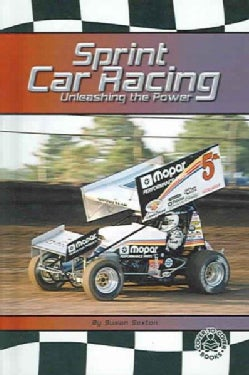Sprint Car Racing: Unleashing the Power (Hardcover)