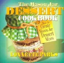 The Mason Jar Dessert Cookbook (Paperback)
