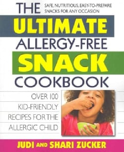 The Ultimate Allergy-Free Snack Cookbook: Over 100 Kid-Friendly Recipes for the Allergic Child (Paperback)