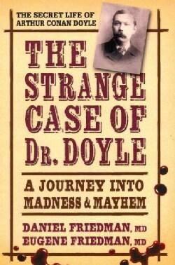 Strange Case of Dr. Doyle: A Journey into Madness & Mayhem (Hardcover)