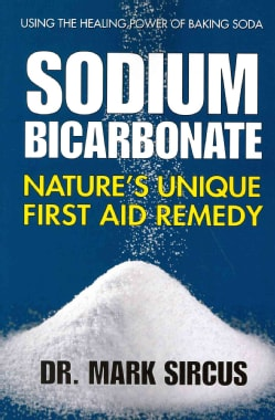 Sodium Bicarbonate: Nature's Unique First Aid Remedy (Paperback)