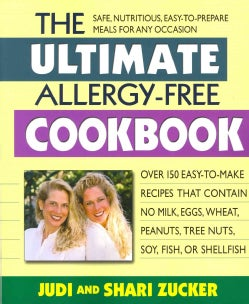 The Ultimate Allergy-Free Cookbook: Over 150 Easy-to-Make Recipes That Contain No Milk, Eggs, Wheat, Peanuts, Tre... (Paperback)
