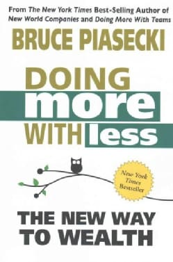 Doing More With Less: The New Way to Wealth (Paperback)