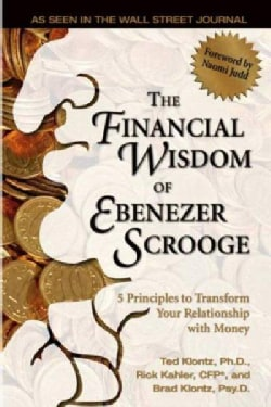 The Financial Wisdom of Ebenezer Scrooge: 5 Principles to Transform Your Relationship With Money (Paperback)