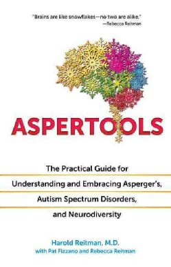 Aspertools: The Practical Guide for Understanding and Embracing Asperger's, Autism Spectrum Disorders, and Neurod... (Paperback)