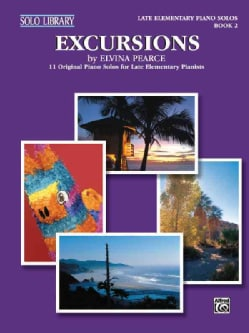 Excursions Book 2: 11 Original Piano Solos for Late Elementary Pianists (Paperback)
