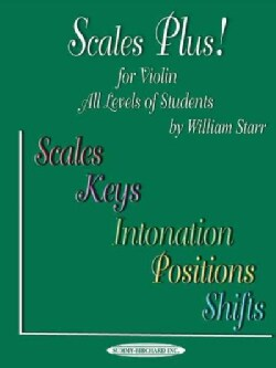 Scales Plus!: For Violin All Levels of Students : Scales Keys Intonation Positions Shifts (Paperback)