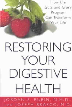 Restoring Your Digestive Health: How the Guts and Glory Program Can Transfom Your Life (Paperback)