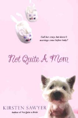 Not Quite a Mom (Paperback)