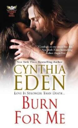 Burn for Me (Paperback)