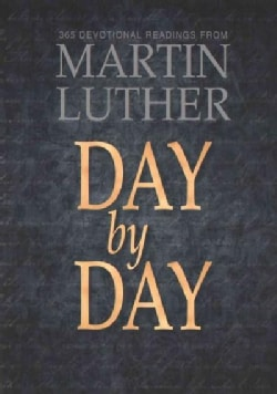 Day by Day: 365 Devotional Readings With Martin Luther (Paperback)