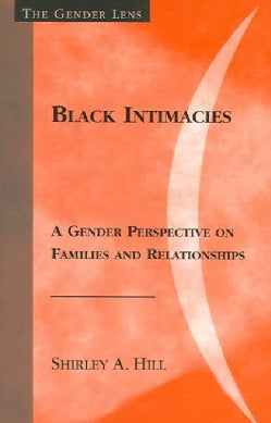 Black Intimacies: A Gender Perspective On Families And Relationships (Paperback)