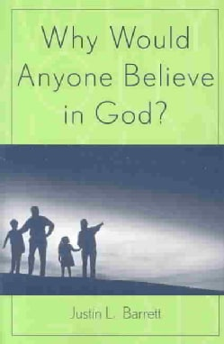 Why Would Anyone Believe in God? (Paperback)