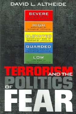 Terrorism And the Politics of Fear (Paperback)