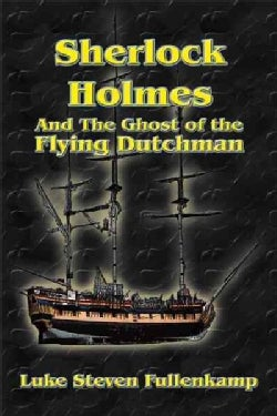 Sherlock Holmes and the Ghost of the Flying Dutchman (Paperback)