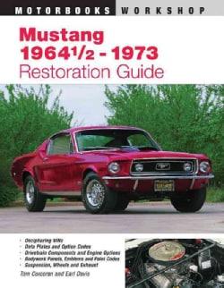 Mustang 1964 1/2-1973 Restoration Guide (Paperback)