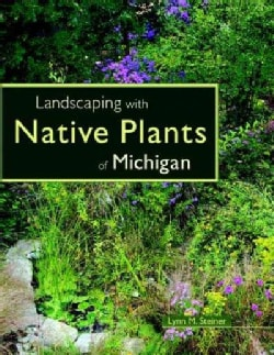 Landscaping with Native Plants of Michigan (Paperback)
