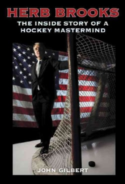Herb Brooks: The Inside Story of a Hockey Mastermind (Paperback)