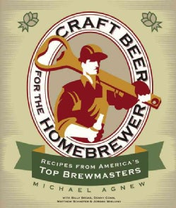 Craft Beer for the Homebrewer: Recipes from America's Top Brewmasters (Paperback)