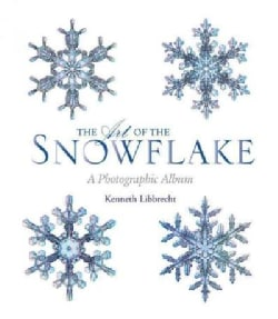 The Art of the Snowflake: A Photographic Album (Paperback)