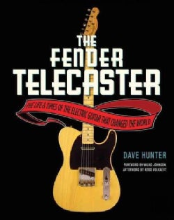 The Fender Telecaster: The Life & Times of the Electric Guitar That Changed the World (Paperback)