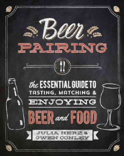 Beer Pairing: The Essential Guide from the Pairing Pros (Hardcover)