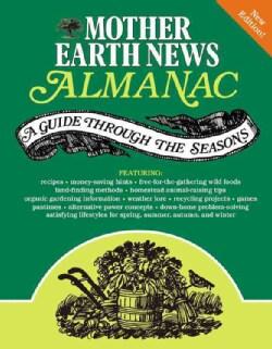 Mother Earth News Almanac: A Guide Through the Seasons (Paperback)