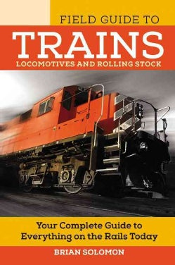 Field Guide to Trains: Locomotives and Rolling Stock (Paperback)