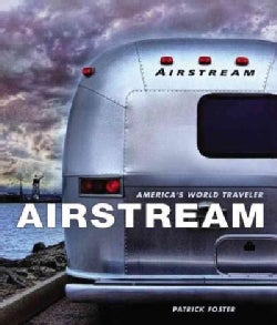 Airstream: America's World Traveler (Hardcover)
