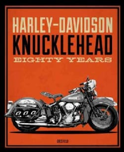 Harley-Davidson Knucklehead: Eighty Years (Hardcover)