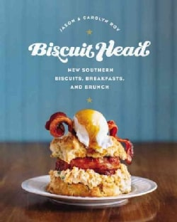 Biscuit Head: New Southern Biscuits, Breakfasts, and Brunch (Hardcover)