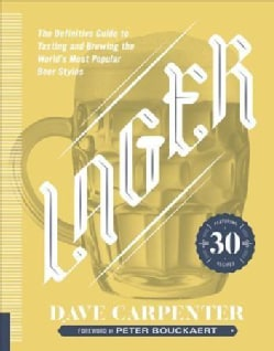 Lager: The Definitive Guide to Tasting and Brewing the World's Most Popular Beer Styles (Hardcover)