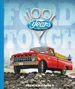 Ford Tough: 100 Years of Ford Trucks (Hardcover)