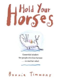Hold Your Horses: Nuggets of Truth for People Who Love Horses...No Matter What (Paperback)