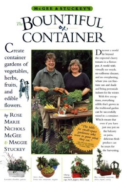 McGee & Stuckey's Bountiful Container: A Container Garden Of Vegetables, Herbs, Fruits, And Edible Flowers (Paperback)
