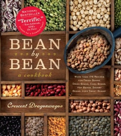 Bean by Bean: More Than 175 Recipes for Fresh Beans, Dried Beans, Cool Beans, Hot Beans, Savory Beans, even Sweet... (Paperback)