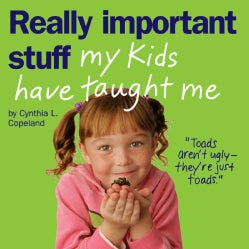 Really Important Stuff My Kids Have Taught Me (Paperback)