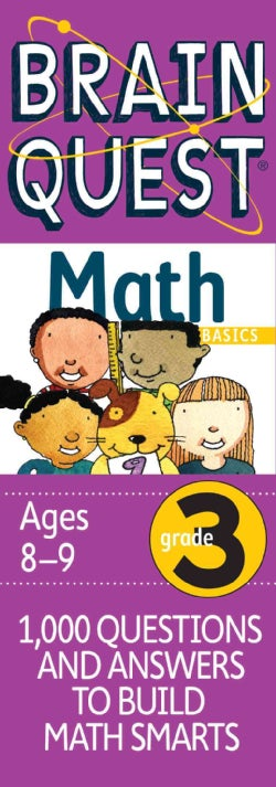 Brain Quest Math Basics: Grade 3, Ages 8-9, 1000 Questions & Answers To Build Math Smarts (Cards)