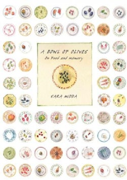 A Bowl of Olives: On Food and Memory (Hardcover)