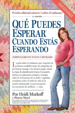 Que puede esperar cuando estas esperando / What to Expect When You're Expecting: Cuarta Edicion (Paperback)
