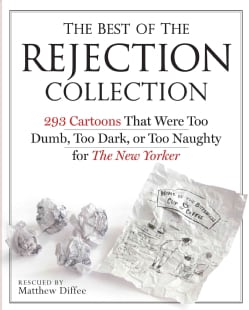 The Best of the Rejection Collection: 293 Cartoons That Were Too Dumb, Too Dark, or Too Naughty for the New Yorker (Paperback)