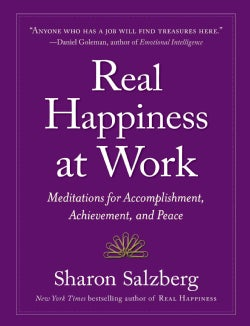 Real Happiness at Work: Meditations for Accomplishment, Achievement, and Peace (Paperback)