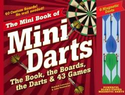 The Mini Book of Mini Darts: How to Play 43 Games Plus Trivia, Lore and More