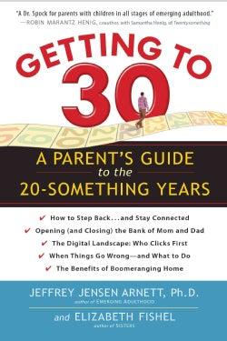 Getting to 30: A Parent's Guide to the 20-Something Years (Paperback)