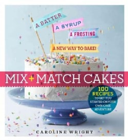 Cake Magic!: Mix & Match Your Way to 100 Amazing Combinations (Paperback)