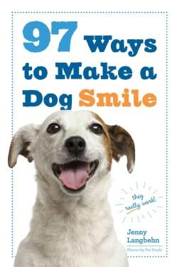 97 Ways to Make a Dog Smile (Paperback)