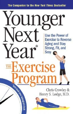 Younger Next Year The Exercise Program (Paperback)