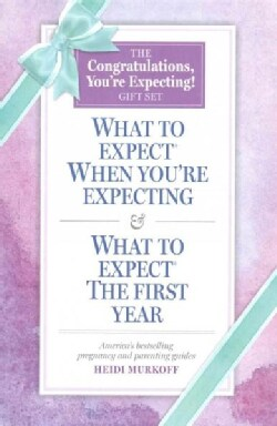 The Congratulations, You're Expecting! Gift Set: What to Expect When You're Expecting / What to Expect: the First Year, 3rd Ed.