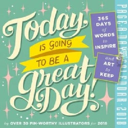 Today Is Going to Be a Great Day! 2018 Calendar (Calendar)