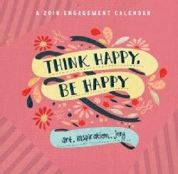 Think Happy, Be Happy 2018 Calendar (Calendar)
